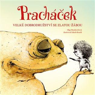 Pracháček. Velké dobrodružství se zlatou žábou - Olga Stankovičová | Booksquad.ink
