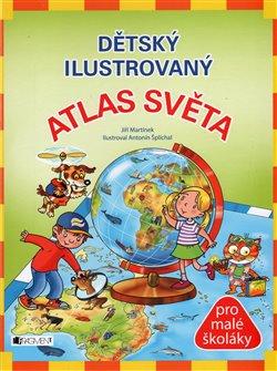 Obálka titulu Dětský ilustrovaný Atlas světa