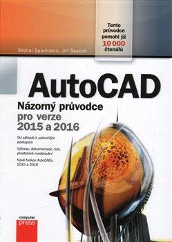 Obálka titulu AutoCAD: Názorný průvodce pro verze 2015 a 2016