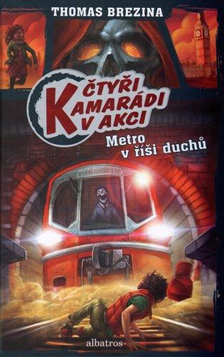 Metro v říši duchů:Čtyři kamarádi v akci - Thomas Brezina   Replicamaglie.com