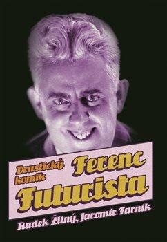 Obálka titulu Ferenc Futurista: drastický komik
