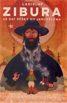 Obálka titulu 40 dní pěšky do Jeruzaléma
