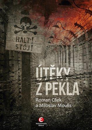 Útěky z pekla - Roman Cílek,   Booksquad.ink