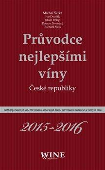 Obálka titulu Průvodce nejlepšími víny České republiky 2015-2016