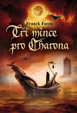 Tři mince pro Charona - Franck Ferric | Booksquad.ink