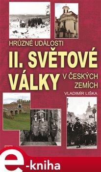 Obálka titulu Hrůzné události II. světové války v českých zemích