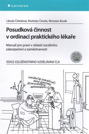 Posudková činnost v ordinaci praktického lékaře:Manuál pro praxi v oblasti sociálního zabezpečení a zaměstnanosti - Libuše Čeledová, | Booksquad.ink