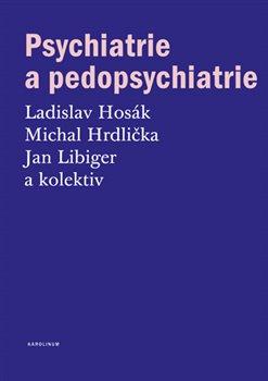 Obálka titulu Psychiatrie a pedopsychiatrie