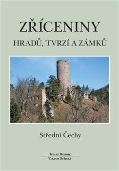 Obálka titulu Zříceniny hradů, tvrzí a zámků  - Střední Čechy