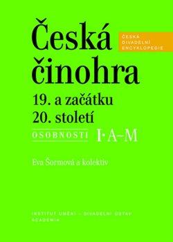 Obálka titulu Česká činohra 19. a začátku 20. století