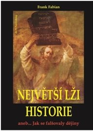 Největší lži historie I.