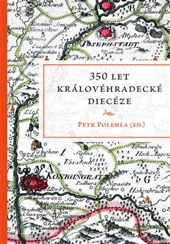 Obálka titulu 350 let královéhradecké diecéze