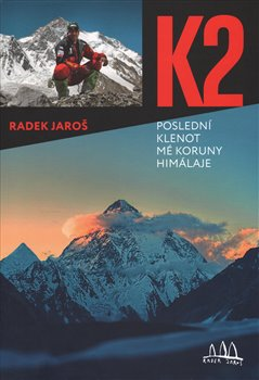 Obálka titulu K2 - poslední klenot mé koruny Himálaje