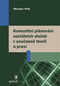 Obálka titulu Komunitní plánování sociálních služeb v současné teorii a praxi