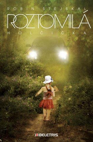 Roztomilá holčička - Robin Stejskal | Booksquad.ink