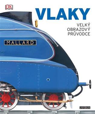 Vlaky: velký obrazový průvodce