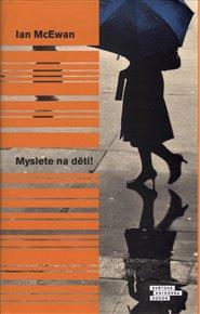 """Těžko dnes hledat autora, který naplňuje vysoké literární nároky a přitom píše tak čtenářsky přístupně jako britský rodák Ian McEwan. Stejně jako v dřívějších románech Sobota nebo Solar si také ve své poslední knize, která nyní vyšla česky pod názvem Myslete na děti!, vybral téma """"z vnitřností"""" současného světa."""