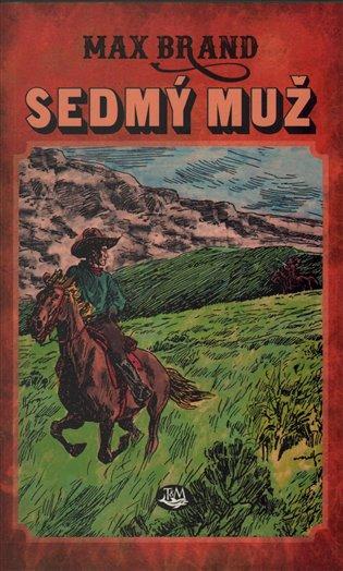 Sedmý muž - Max Brand | Booksquad.ink