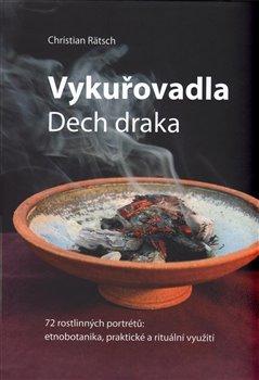 Obálka titulu Vykuřovadla. Dech draka. 72 rostlinných portrétů: etnobotanika, rituální a praktické využití