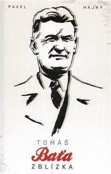 Obálka titulu Tomáš Baťa zblízka