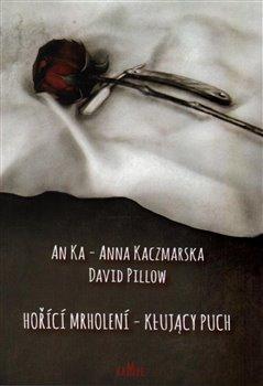 Anna Kaczmarska, David Pillow – Hořící mrholení - Kłujący puch