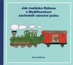 Obálka titulu Jak mašinka Růžena s Mydlifouskem zachránili vánoční poštu