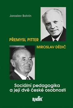 Obálka titulu Sociální pedagogika a její dvě české osobnosti