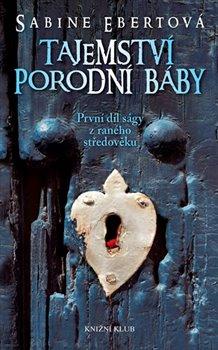 Obálka titulu Tajemství porodní báby - 1. díl