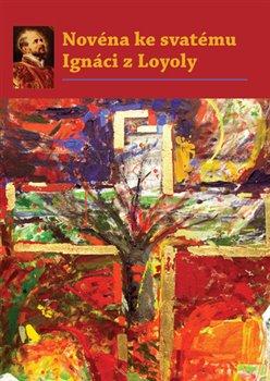 Obálka titulu Novéna ke svatému Ignáci z Loyoly