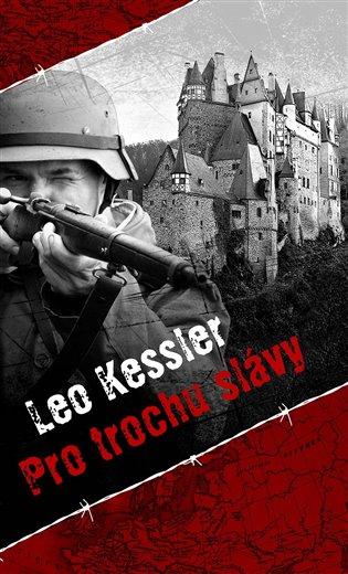 Pro trochu slávy - Leo Kessler | Booksquad.ink