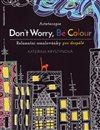 Obálka knihy Arteterapie: Don't Worry, Be Colour