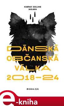 Obálka titulu Dánská občanská válka 2018 – 2024