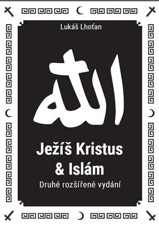 Jezis Kristus A Islam Lukas Lhotan Kosmas Cz Vase Internetove