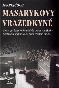 Obálka titulu Masarykovy vražedkyně