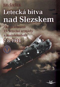 Obálka titulu Letecká bitva nad Slezskem 7. 8. 1944