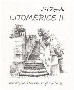 Obálka titulu Litoměřice II. – město, ve kterém stojí za to žít