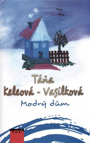 Modrý dům - Táňa Keleová-Vasilková | Booksquad.ink