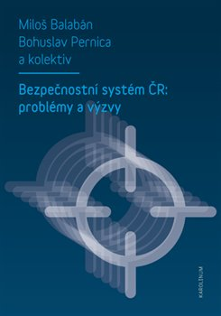 Obálka titulu Bezpečnostní systém ČR: problémy a výzvy
