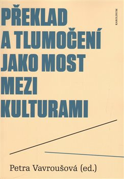 Obálka titulu Překlad a tlumočení jako most mezi kulturami