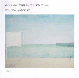 Eutanazie - Anna Brikciusová   Booksquad.ink