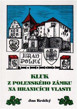 Obálka titulu Kluk z Polenského zámku na hranicích vlasti