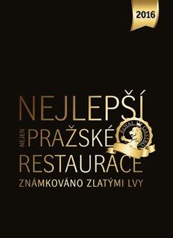 Obálka titulu Nejlepší (nejen) pražské restaurace 2016