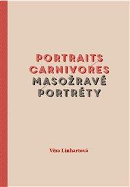 Masožravé portréty/Portraits carnivores