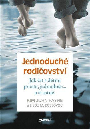 Jednoduché rodičovství - Kim John Payne, | Booksquad.ink