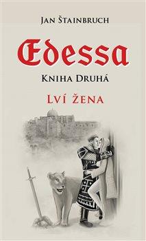 Obálka titulu Edessa. Kniha druhá, Lví žena