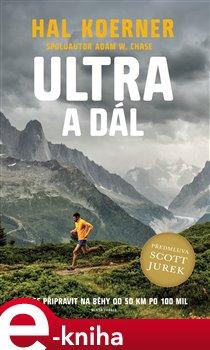 Ultra a dál. Jak se připravit na běhy od 50 km po 100 mil - Hal Koerner, Jurek Scott e-kniha