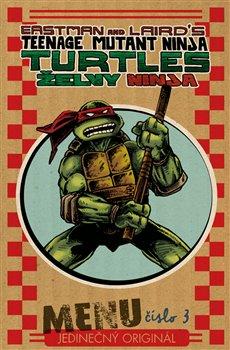 Želvy Ninja. Menu číslo 3 - Kevin Eastman, Peter Laird