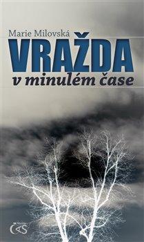 Vražda v minulém čase - Marie Milovská