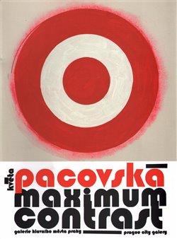 Obálka titulu Květa Pacovská: Maximum Contrast