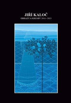 Obálka titulu Obrazy a kresby 2011 - 2015